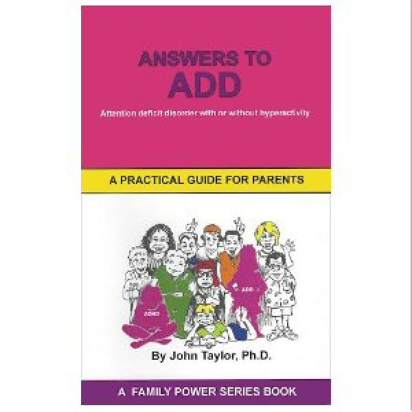 Answers to ADD: A Practical Guide for Parents
