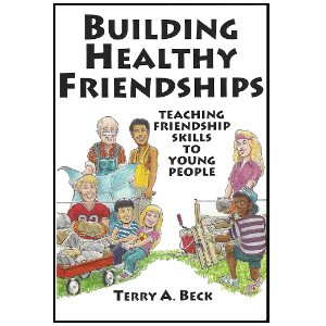 Building Healthy Friendships: Teaching Friendship Skills to Young People