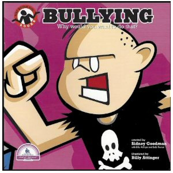 Bullying: Why Would You Want to Do That?