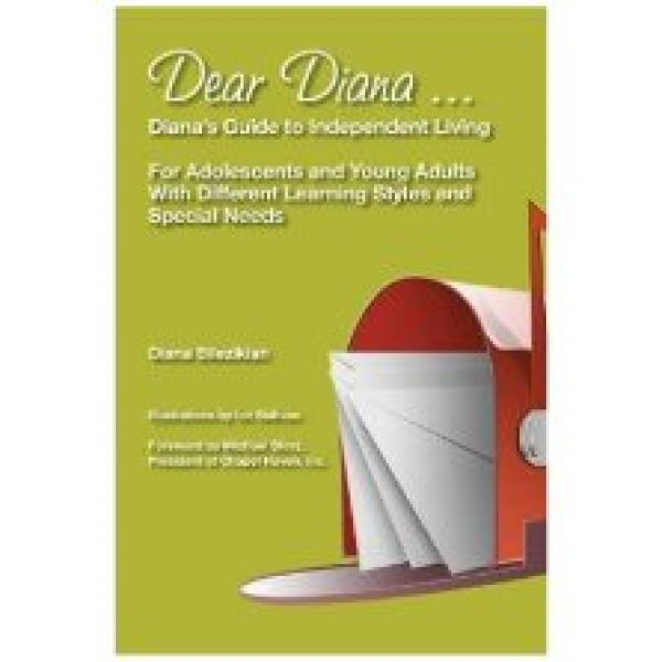 Dear Diana ... Diana's Guide to Independent Living for Adolescents and Young