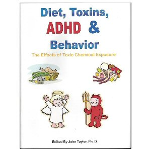 Diet, Toxins, ADHD & Behavior: The Effects of Toxic Chemical Exposure