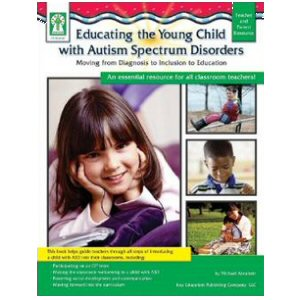 Educating the Young Child with Autism Spectrum Disorders