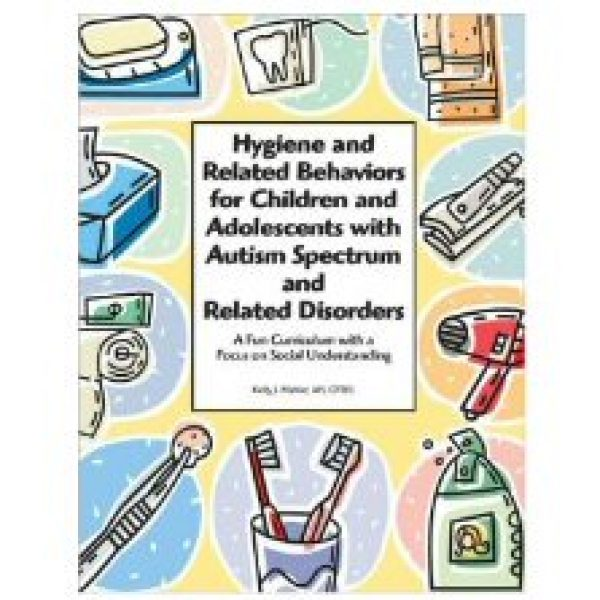 Hygiene and Related Behaviors for Children and Adolescents with Autism