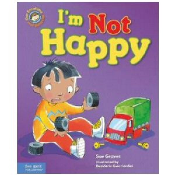 I'm Not Happy! A Book About Feeling Sad