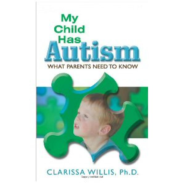 My Child Has Autism: What Parents Need to Know