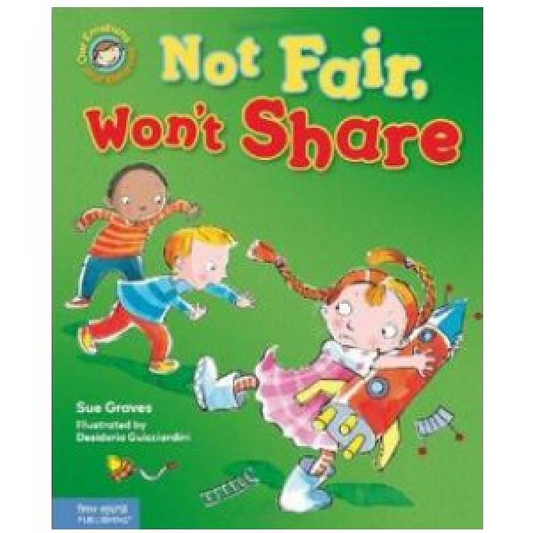 Not Fair, Won't Share! A Book About Sharing