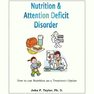 Nutrition & Attention Deficit Disorder: How to Use Nutrition as a Treatment Option
