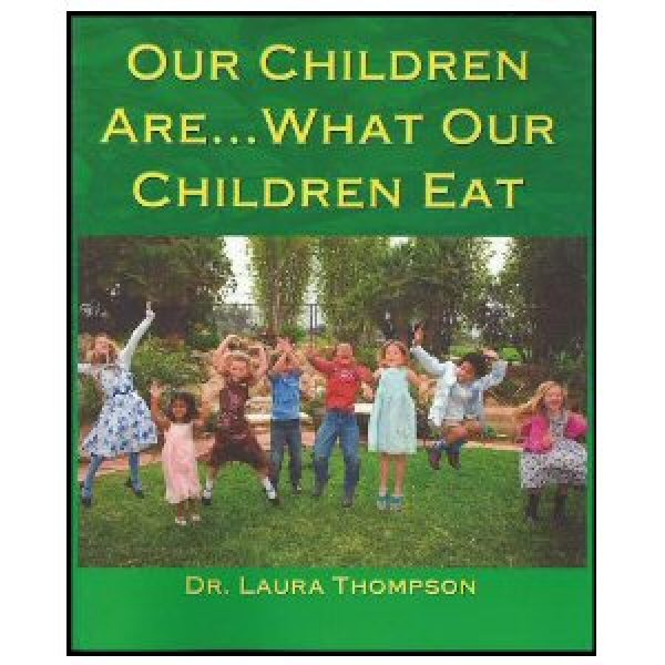 Our Children Are ... What Our Children Eat