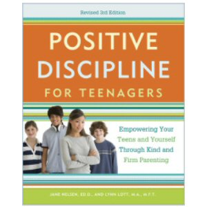 Positive Discipline for Teenagers, 3rd Edition