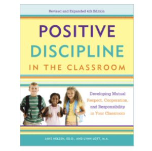 Positive Discipline in the Classroom, 4th edition