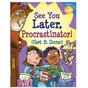 See You Later, Procrastinator! (Get It Done)