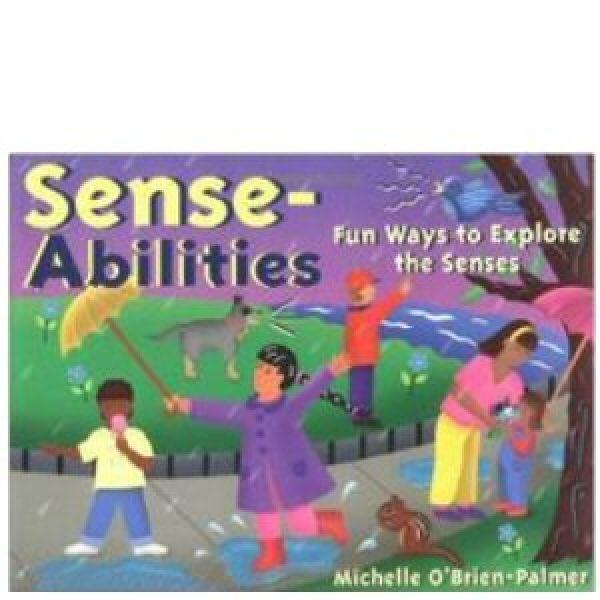 Sense-Abilities: Fun Ways to Explore the Senses