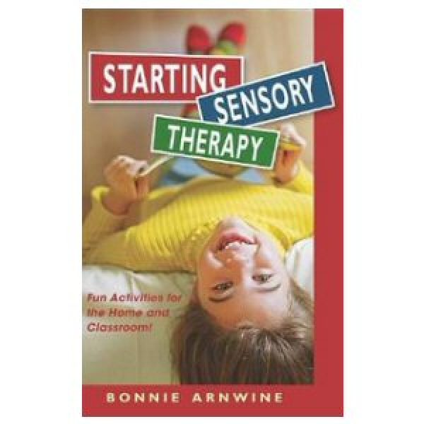 Starting Sensory Therapy: Fun Activities for the Home and Classroom