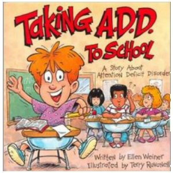 Taking A.D.D. To School