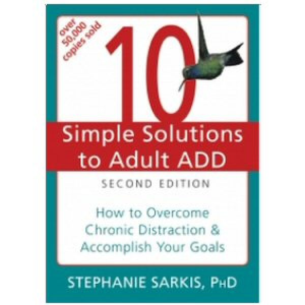 Ten Simple Solutions to Adult ADD, 2nd Edition
