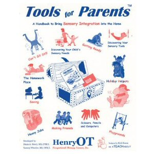 Tools for Parents: A Handbook to Bring Sensory Integration into the Home