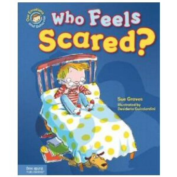 Who Feels Scared? A Book About Being Afraid
