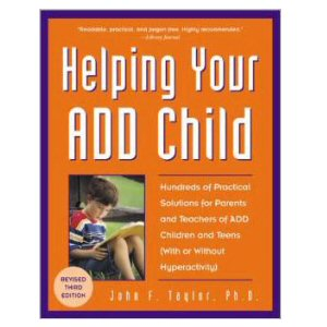 Helping Your ADD Child, 3rd edition